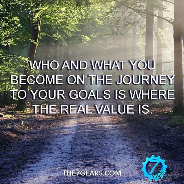 Who and what you become on the journey to your goals is where the real value is. #opportunity #success #the7gears #lifequotes #quotestoliveby #goodreads #greatreads #localauthor #wisdom #motivationalquotes #motivation #goodvibes #Causeandeffect #selfimprovement #personaldevelopment #selfhelp #selfcare #successquotes #mindsetofgreatness #entrepreneur #hustle #grind #startup #happiness #mindset #positivity #determination #greatness #instaquote #quoteoftheday