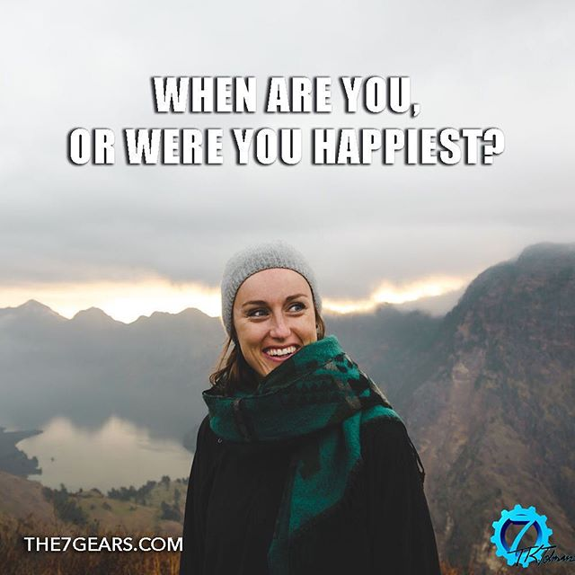 When are you, or were you happiest? #inspirationalquote #success #the7gears #lifequotes #quotestoliveby #goodreads #greatreads #localauthor #wisdom #motivationalquotes #motivation #goodvibes #Causeandeffect #selfimprovement #personaldevelopment #selfhelp #selfcare #successquotes #mindsetofgreatness #entrepreneur #hustle #grind #startup #happiness #mindset #positivity #determination #greatness #instaquote #quoteoftheday