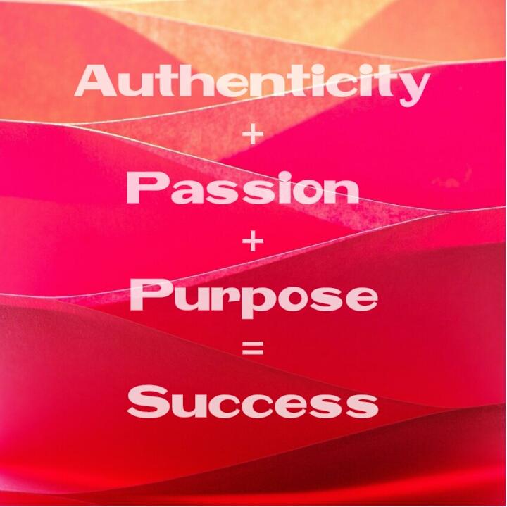 Authenticity Passion Purpose Success