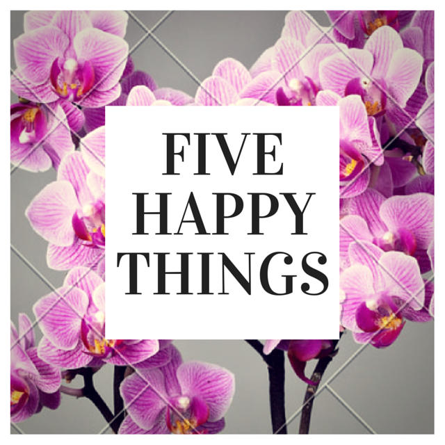 FIVE - HAPPY THINGS