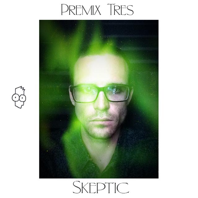 Skeptic - Algo Que Decir - Premix 3
