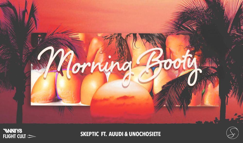 Morning Booty Auudi Skeptic Unochosiete Hip Hop Puerto Rico EDM