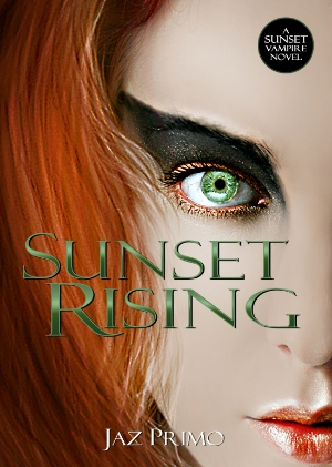 Sunset Rising (Sunset Vampires, Book #5) by Jaz Primo