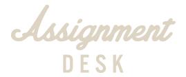 Assignment desk