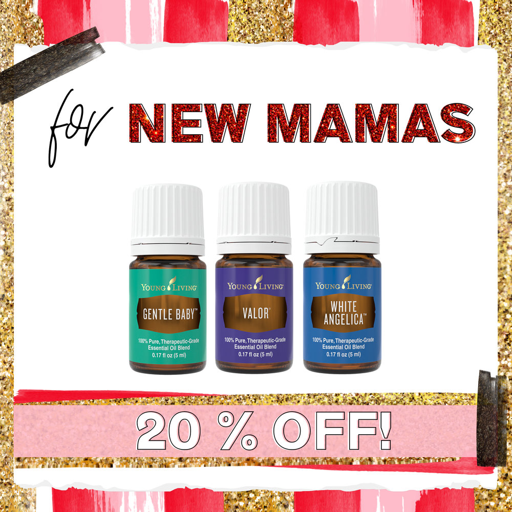 New Mama's - + Gentle Baby - Sooth littles with this one in the diffuser.+ Valor - Emotions are up and down post-baby, create a roller with this favorite to support them.+ White Angelica - Inspire feelings of optimism no matter the season.