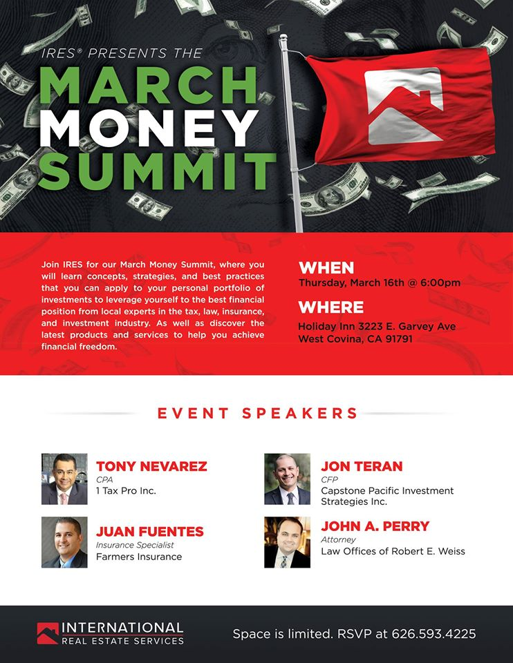Join IRES for our March Money Summit, where you will learn concepts, strategies, and best practices that you can apply to your personal portfolio of investments to leverage yourself to the best financial position from local experts in the tax, law, insurance, and investments industry. As well as discover the latest products and services to help you achieve financial freedom.