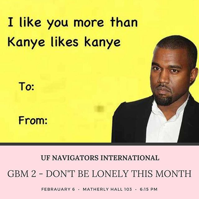 Don't have a date this Valentine's Day? That's ok because Kanye likes you more than he likes Kanye. Come out to our 2nd GBM and check out some events that are happening this LOVEly month!