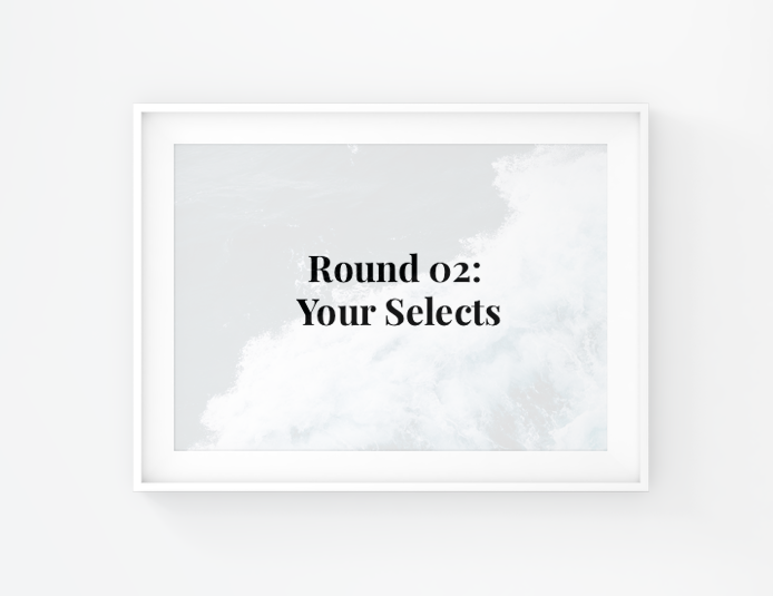 Round 02: Your top 3 picks from the 29 options.