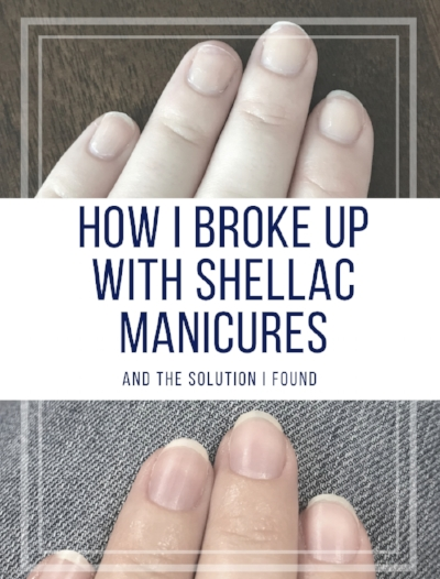 how I broke up with shellac manicures.jpg