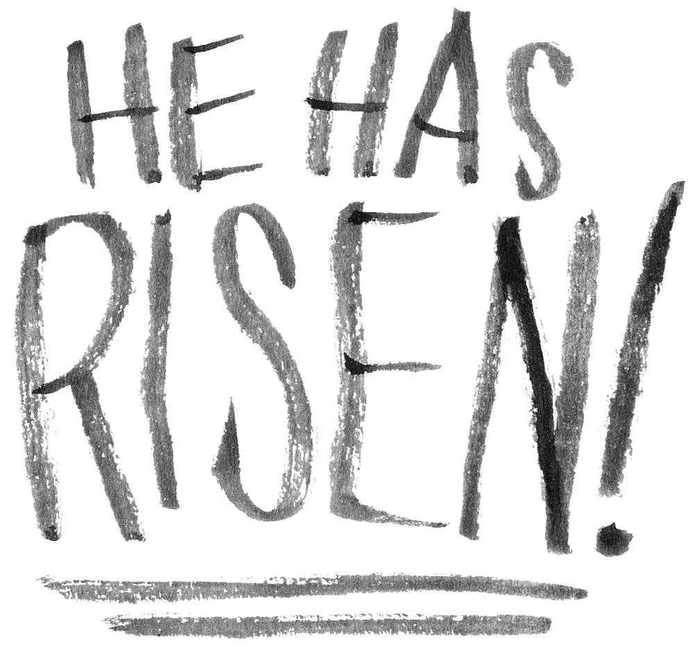 He Has Risen! Brush Lettering by Daughter Zion Designs
