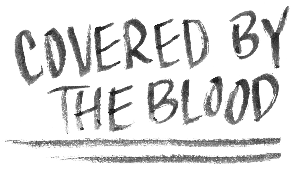 Covered By the Blood - Brush Lettering by Daughter Zion Designs