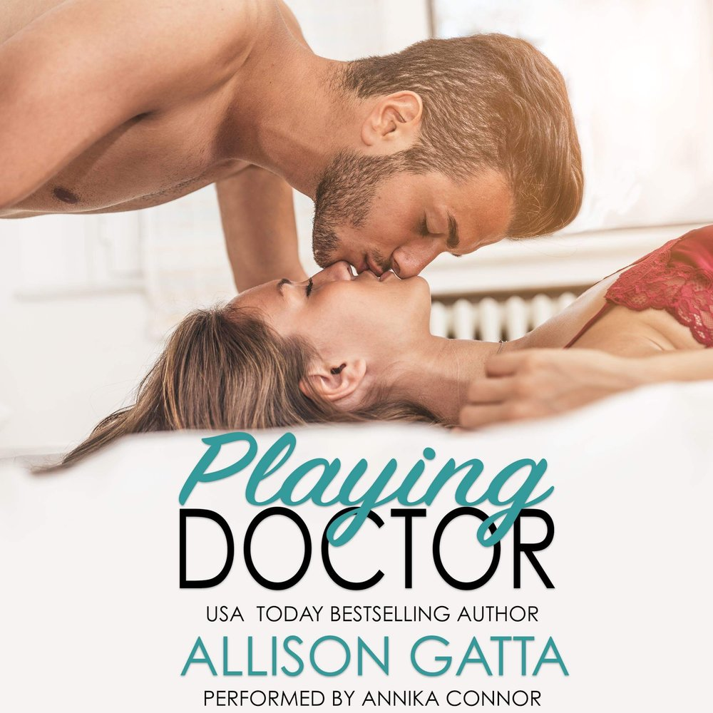 Playing Doctor  is written by  Allison Gatta  and narrated by  Annika Connor