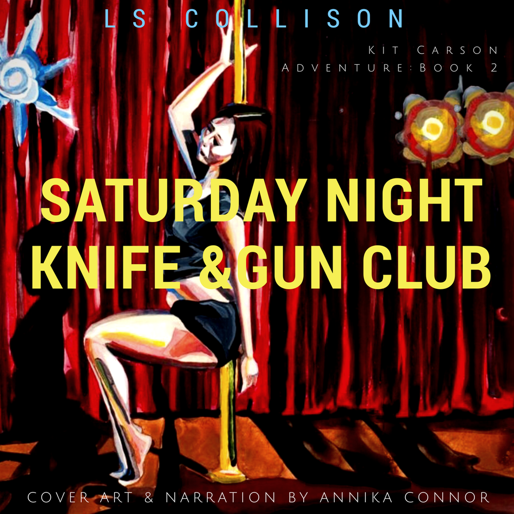 Saturday Night Knife & Gun Club  written by L.S. Collison. Narration and Cover Art by Annika Connor.