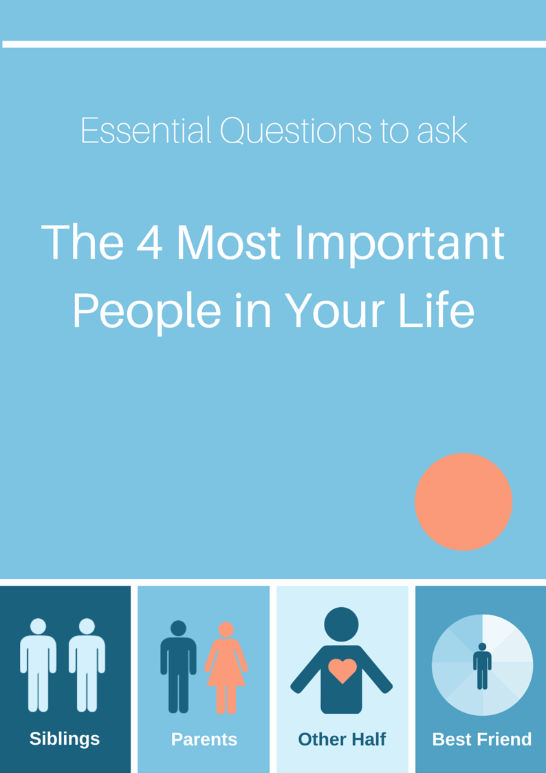 4 most important people in your life