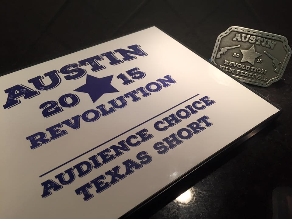 Best Texas Short Drama, Audience Award Texas Short at Austin Revolution Film Festival, 2015