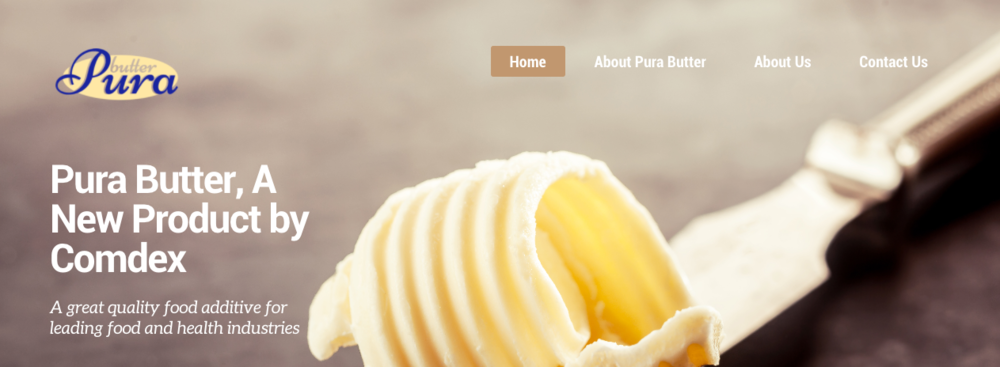 PURA BUTTER   is a new product by Comdex Corporation. ROLE   Web Designer and Logo Designer