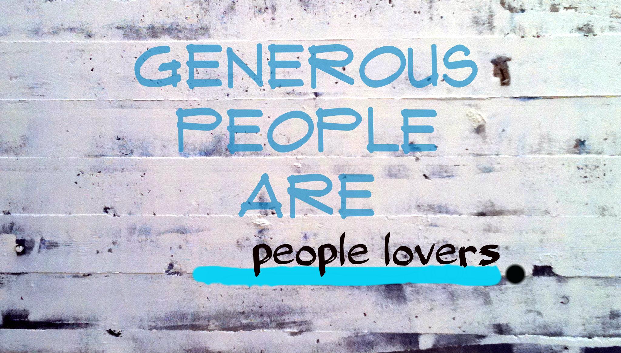 generous people arepeoplelovers
