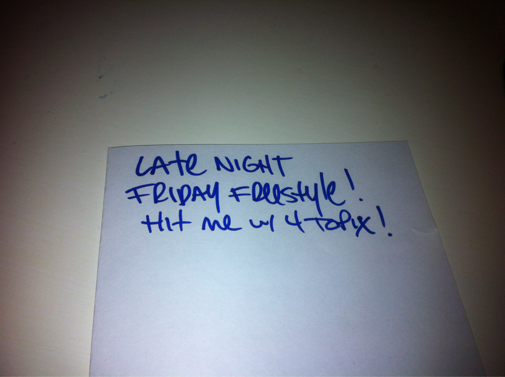 Lets goooo! Late night Friday freestyle time.. 1st topic off each social network gets used! GO!
