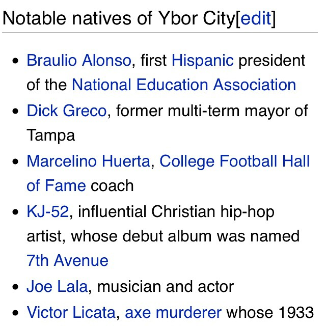 """Ha! Someone finally wrote me in on Wikipedia as a """"notable resident of ybor city"""". It's good to be loved.. Maybe this will make up for the time I got chased home on my bike by the local kids.."""