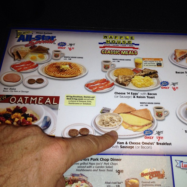 Waffle House is the only place where u can order an entire meal by pointing.. (at Waffle House)