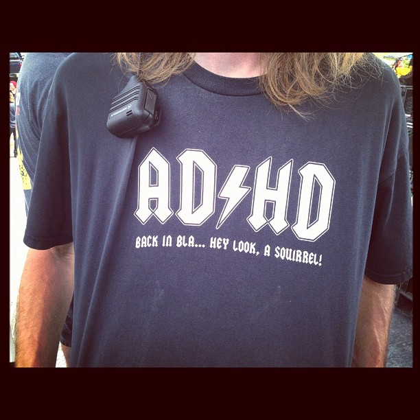Here's a shirt for all my ADHD peeps.. (Taken with Instagram at En Fuego)