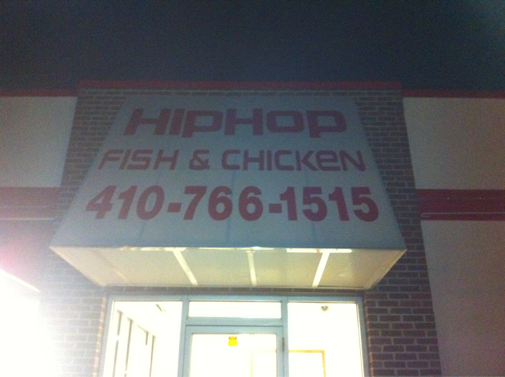 "I just stayed next to a spot called ""hip hop fish and chicken"" words can't describe the sheer awesomeness this is.."