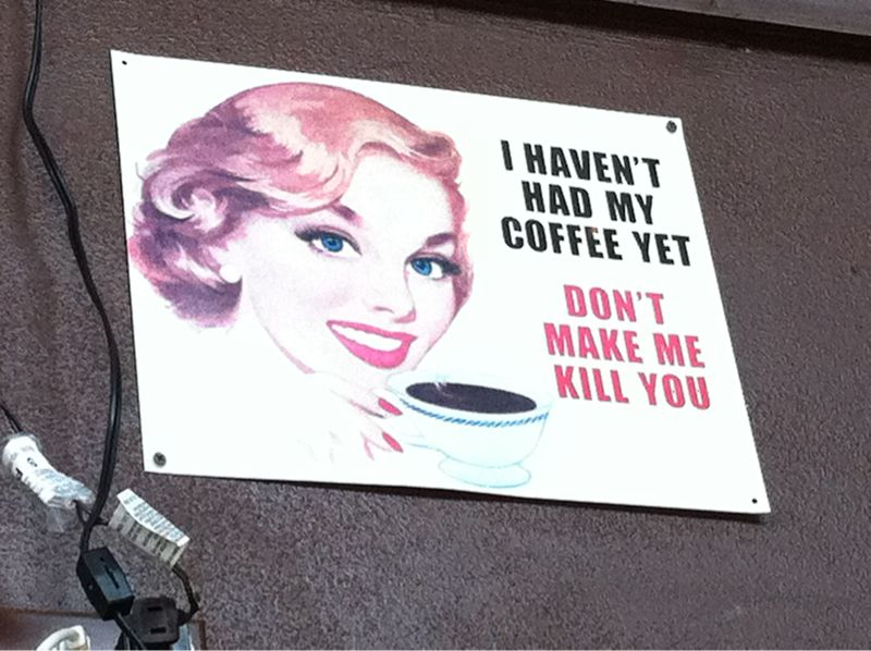 Broadway coffee house just gave me a free frappe and this sign was on the wall.