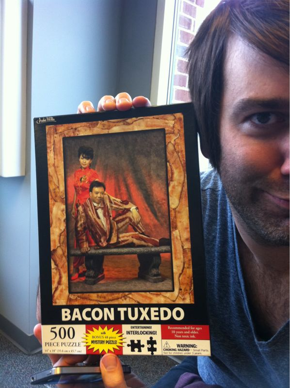 @fireflightrock has a bacon tuxedo jigsaw puzzle, words can't describe the awesomesaucenicity that that is..