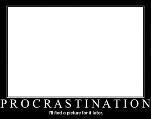 Good morning tweeples! Here is your de-motivational poster for the day for u procrastinators..