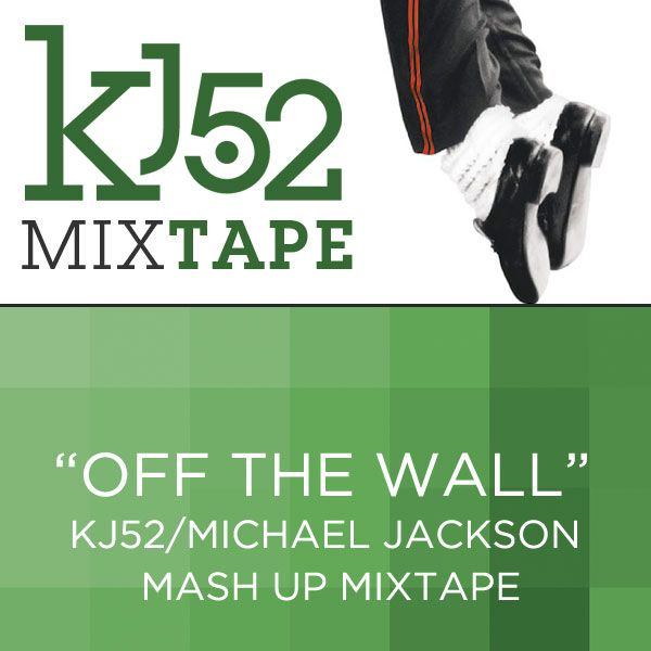 """off the wall"" kj52/Michael Jackson mashup mixtape available for free dl tommorrow @ kj52podcast.com"