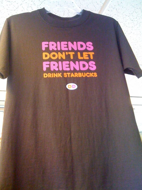 Saw this in Dunkin donuts and had to laugh.. What's next? Gang warfare over coffee spot turfbattles?