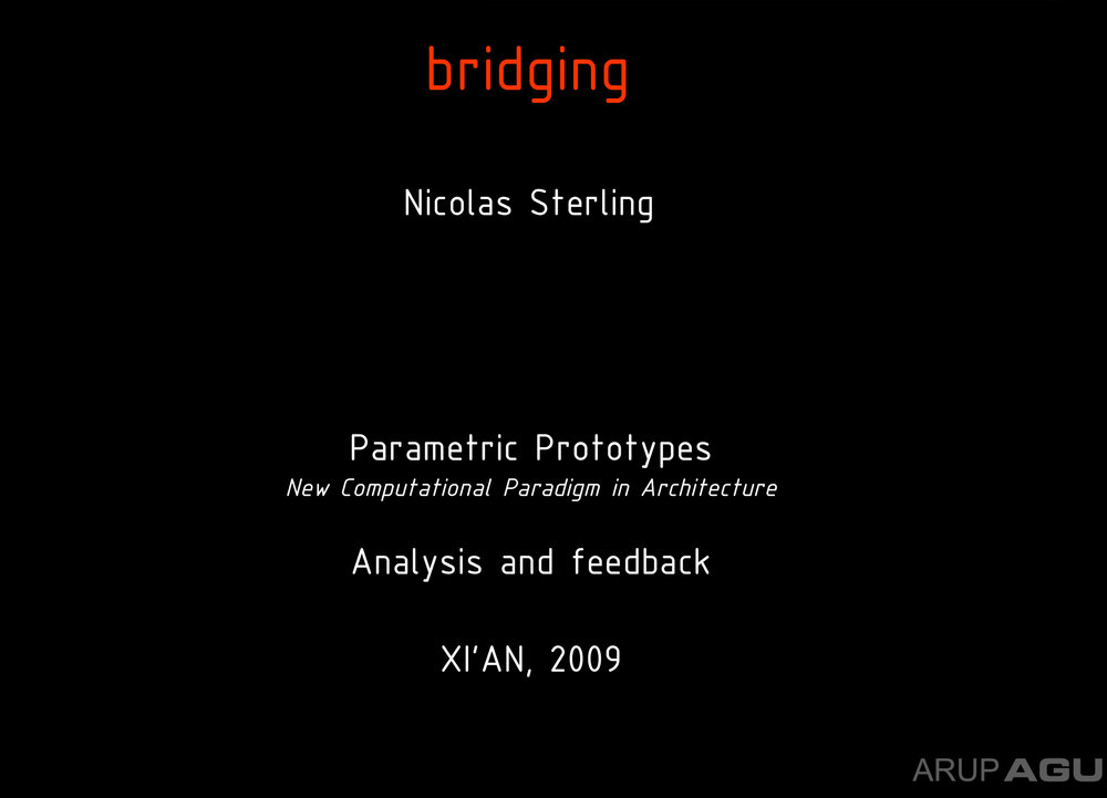 Lecture, bridging, Parametric Prototypes, 2009 Xian, China, Nicolas Sterling, ARUP AGU
