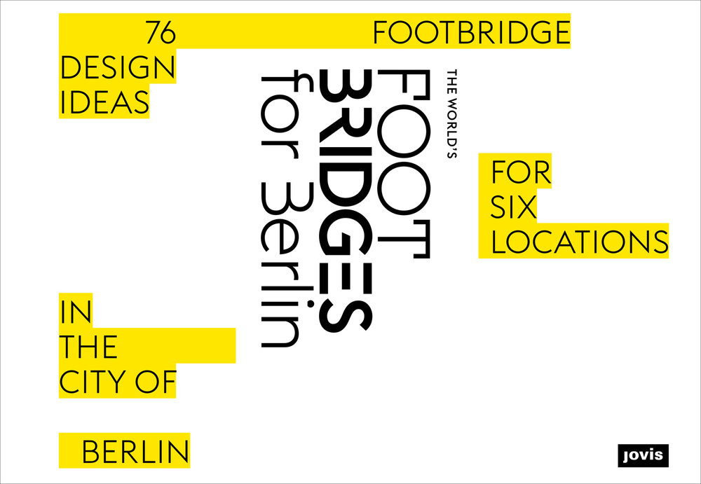 The World's Footbridges for Berlin, Jovis, Brommy New Footbridge