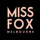 MISS FOX Melbourne