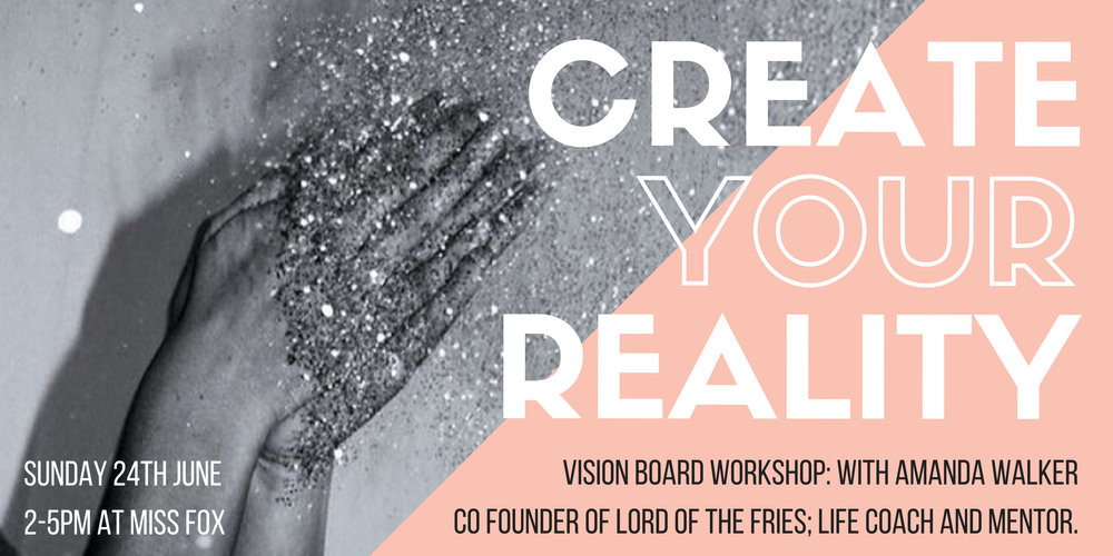 CREATE YOUR REALITY VISION BOARD WORKSHOP