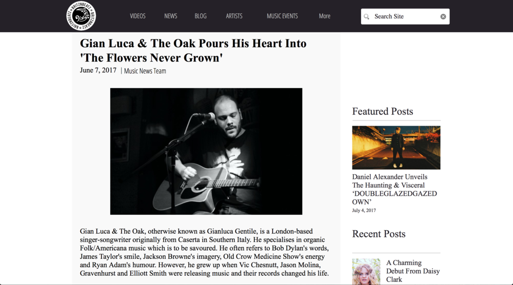"Britz n beatz   ""Gian Luca & The Oak's self-released debut EP, 'The Flowers Never Grown,' is a project he has expelled his heart, soul and talent into. [It] is a charming EP where there is a sentimental lyrical undercurrent portraying many emotions.""     by Music News Team - June 2017"