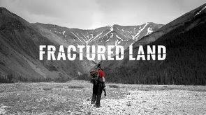 FRACTURED LAND Inspiring young Indigenous law student takes on Big Oil & Gas to protect his people's land, water and culture in the wilds of northern Canada.