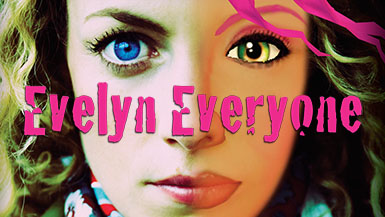 EVELYN EVERYONE Evelyn is thirty-three, single and searching for love online. She might just find herself.