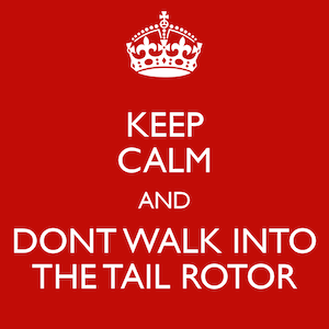 keep-calm-and-dont-walk-into-the-tail-rotor.png