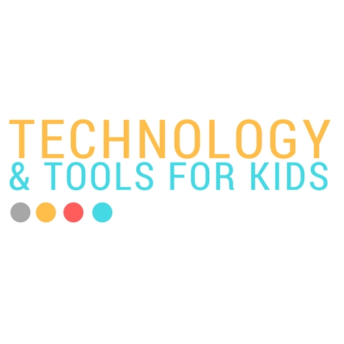 TECHNOLOGY & TOOLS FOR KIDS