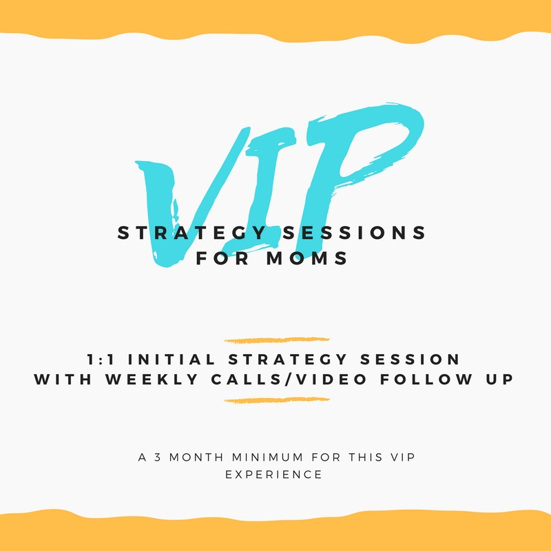 VIP Strategy Sessions for Moms