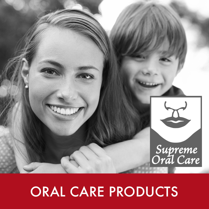 REQUEST INFORMATION ABOUT HOW TO ORDER  Supreme Oral Care HERE!