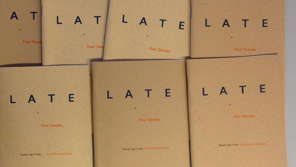 LATE or Dear Tameka - Daniel Patrick McCloskey & Tameka Cage Conley