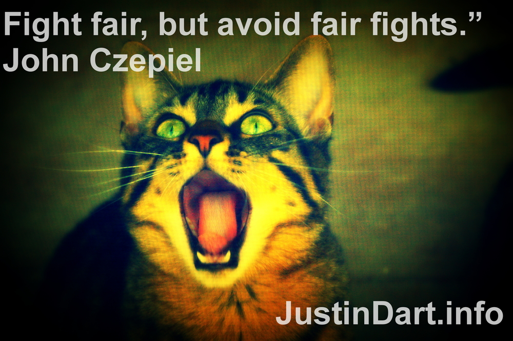 """Fight fair, but avoid fair fights."" John Czepiel"