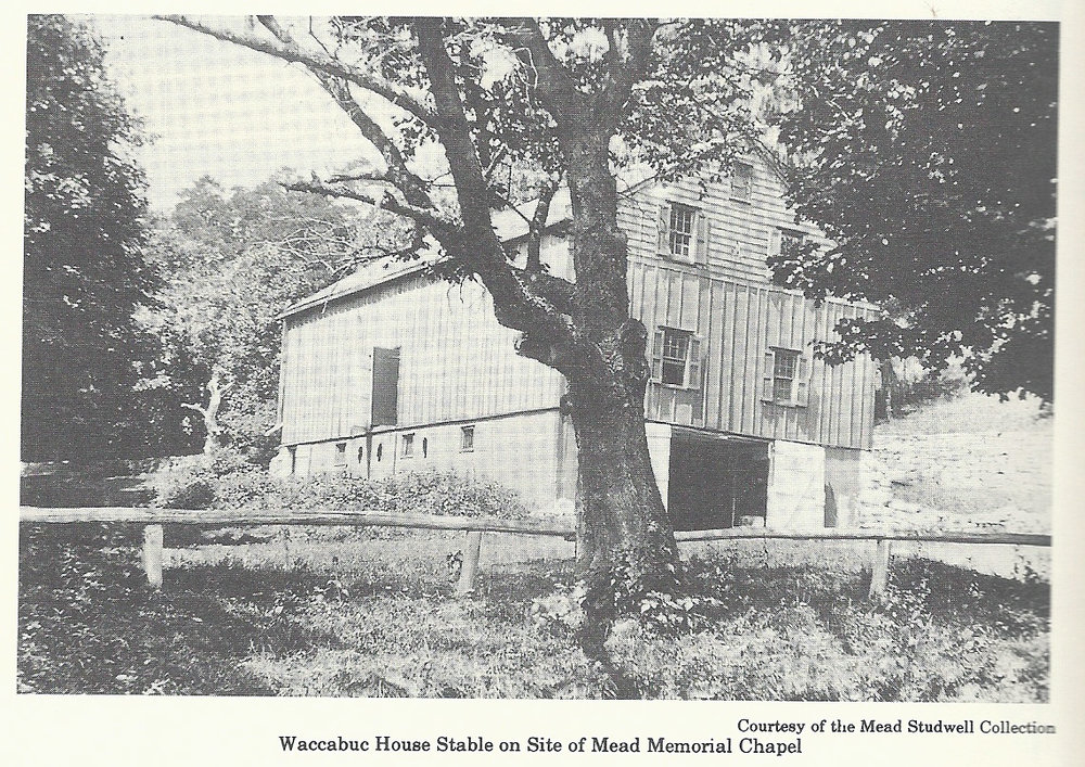 Waccabuc House Stable - future site of Mead Memorial Chapel