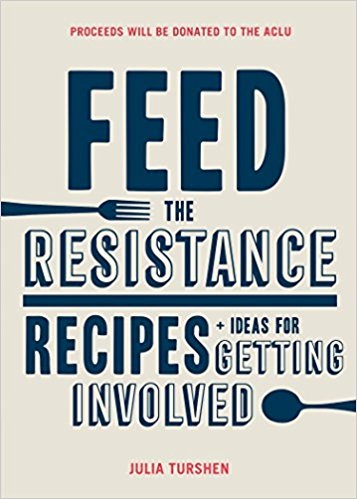 Feed The Resistance (Chronicle Books, 2017)