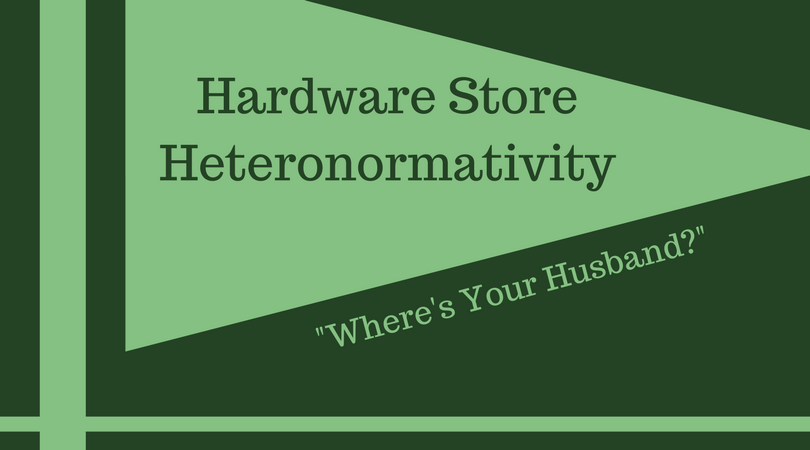 Hardware StoreHeteronormativity.png