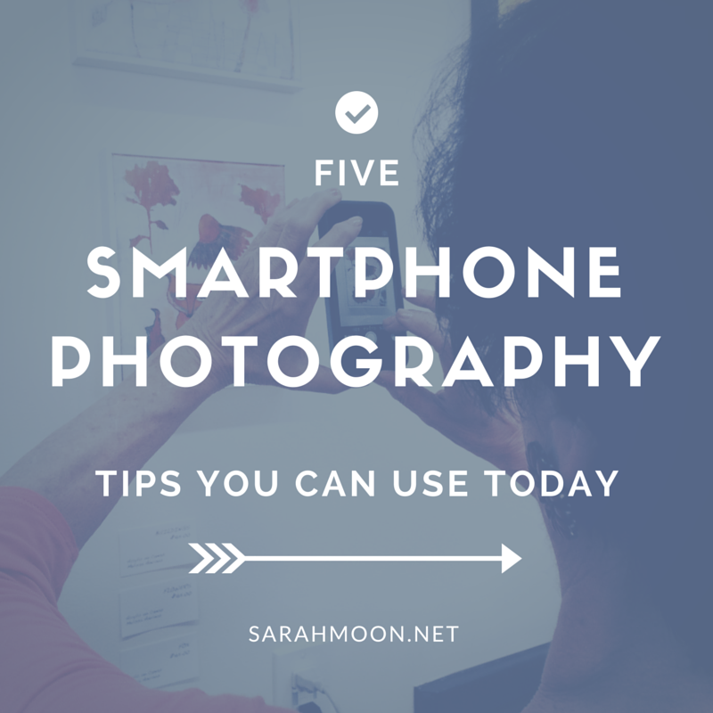 Five Smartphone Photography Tips You Can Use Today | Sarah Moon, SarahMoon.net