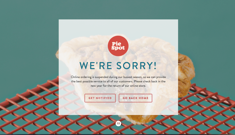 When the online store is closed seasonally (as it is now), the shop is replaced with this splash page, where customers can sign up to be notified of the store's opening.