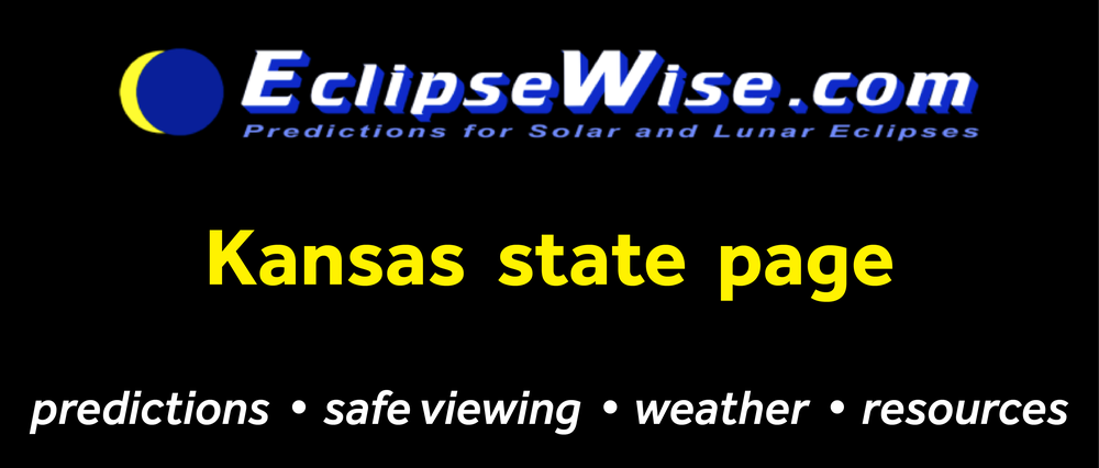 CLICK FOR THE Kansas  STATE PAGE ON   E CLIPSEWISE.COM    .  THE SITE PROVIDES THE MOST COMPREHENSIVE AND AUTHORITATIVE STATE PAGES FOR THE 2017 ECLIPSE. ECLIPSEWISE.COM IS BUILT BY FRED ESPENAK, RETIRED NASA ASTROPHYSICIST AND THE LEADING EXPERT ON ECLIPSE PREDICTIONS.